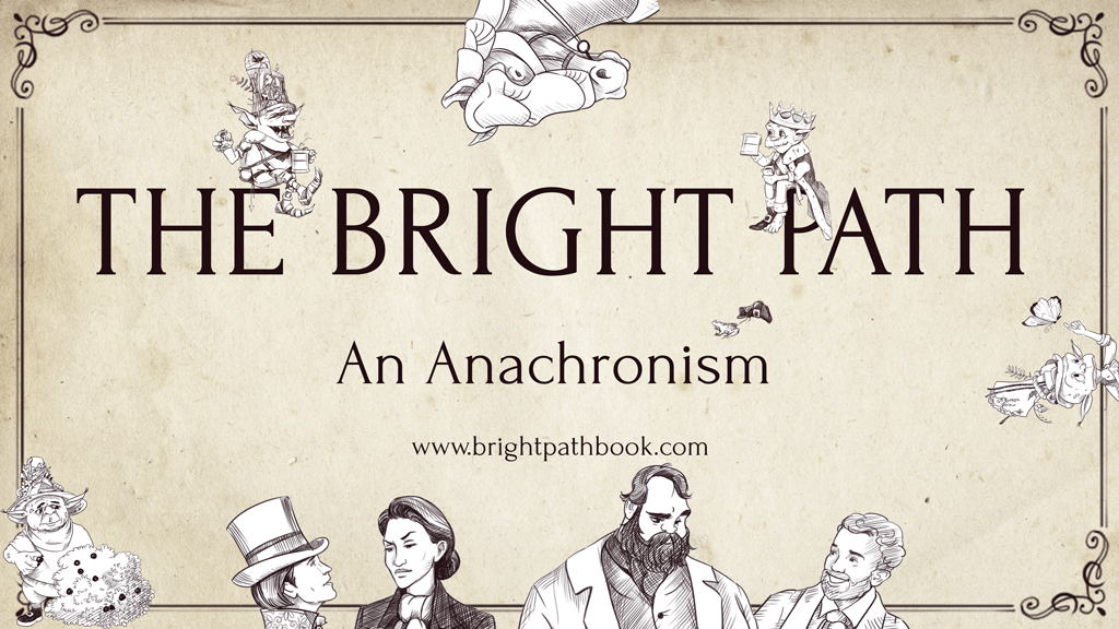 Pre-order The Bright Path: An Anachronism!